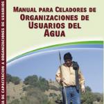 Manual para Celadores de Organizaciones de Usuarios del Agua
